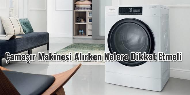 Çamaşır Makinesi Alırken Nelere Dikkat Etmeli